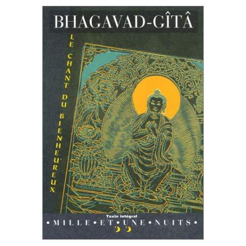 BHAGAVAD-GITA - LE CHANT DU BIENHEUREUX