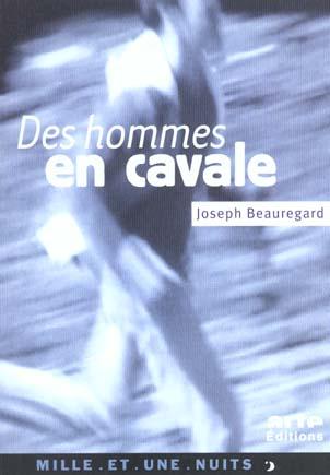 DES HOMMES EN CAVALE