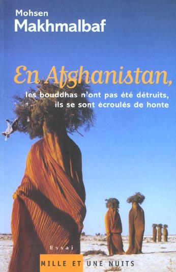EN AFGHANISTAN, LES BOUDDHAS N'ONT PAS ETE DETRUITS, ILS SE SONT ECROULES DE HONTE