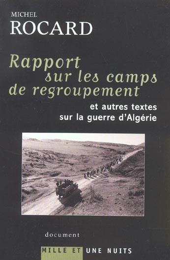 RAPPORTS SUR LES CAMPS DE REGROUPEMENT - ET AUTRES TEXTES SUR LA GUERRE D'ALGERIE