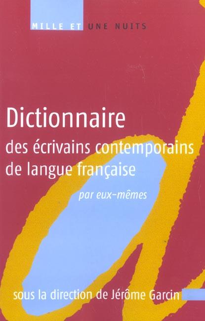 DICTIONNAIRE DES ECRIVAINS CONTEMPORAINS DE LANGUE FRANCAISE - <I>PAR EUX-MEMES</I>