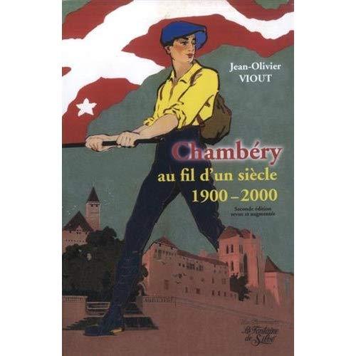 CHAMBERY AU FIL D'UN SIECLE 1900-2000