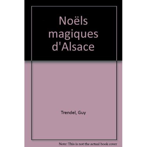 NOELS MAGIQUES D'ALSACE