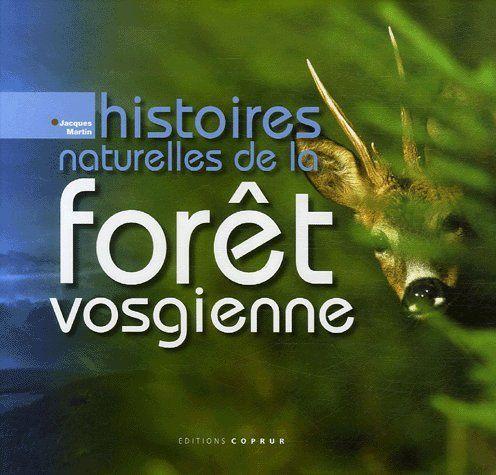 HISTOIRES NATURELLES DE LA FORET VOSGIENNE