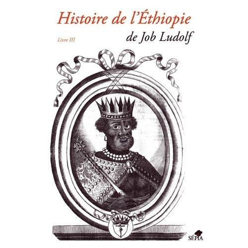 HISTOIRE DE L'ETHIOPIE - LIVRE III