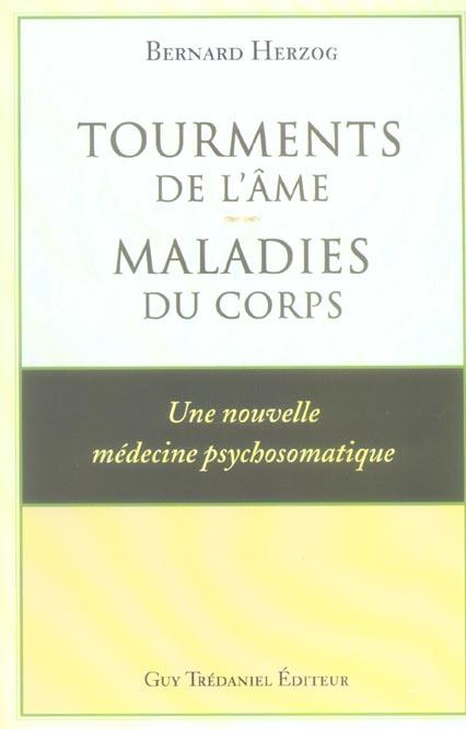 TOURMENTS DE L'AME : MALADIES DU CORPS