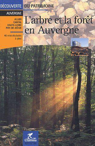 L'ARBRE ET LA FORET EN AUVERGNE DECOUVERTE DU PATRIMOINE