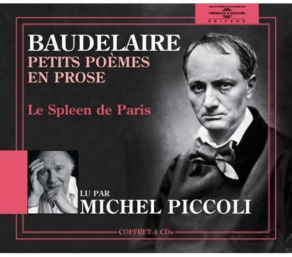 PETITS POEMES EN PROSE - LE SPLEEN DE PARIS LUS PAR MICHEL PICCOLI SUR 4 CD AUDIO