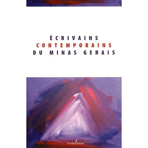 ECRIVAINS CONTEMPORAINS DU MINAS GERAIS