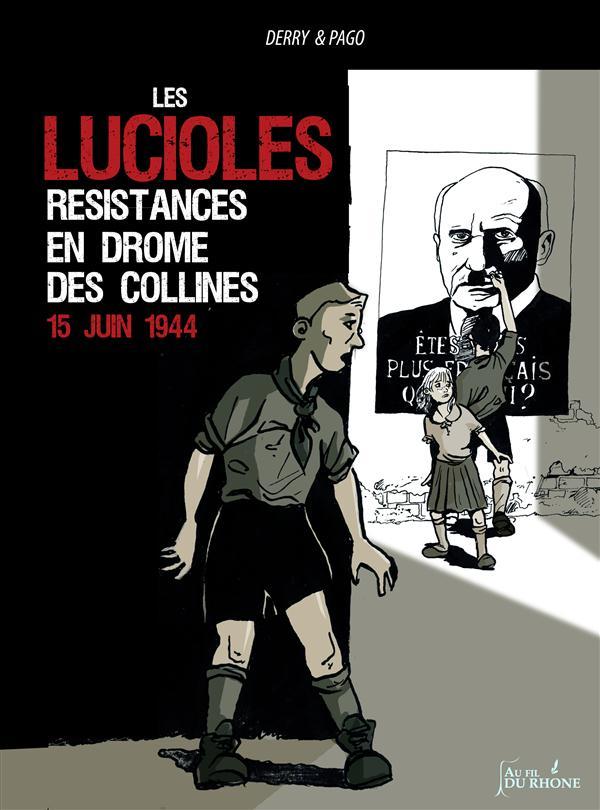 LES LUCIOLES : RESISTANCES EN DROME DES COLLINES, 15 JUIN 1944