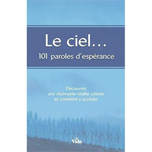 LE CIEL... 101 PAROLES D'ESPERANCE