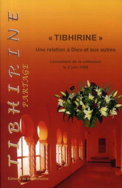 TIBHIRINE - UNE RELATION A DIEU ET AUX AUTRES