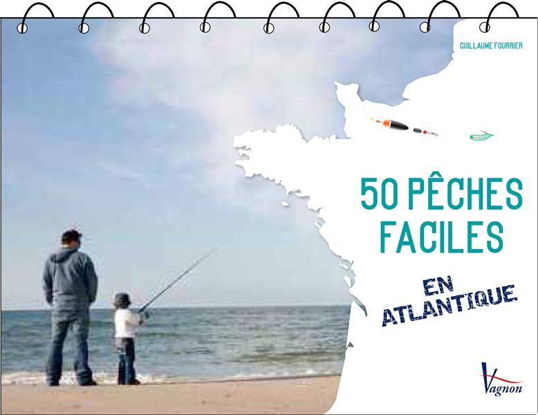 50 PECHES FACILES EN ATLANTIQUE