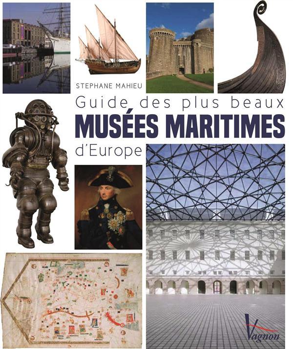 GUIDE DES PLUS BEAUX MUSEES MARITIMES D'EUROPE