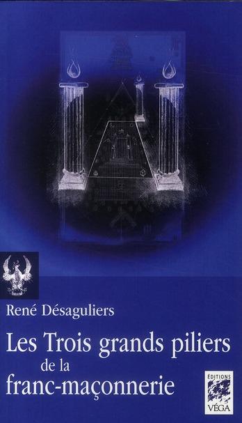 LES 3 GRANDS PILIERS DE LA FRANC-MACONNERIE