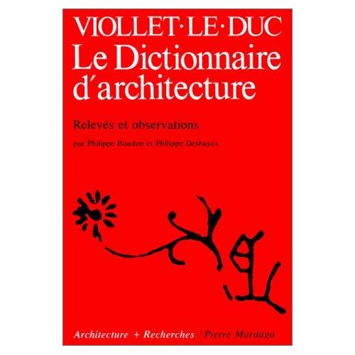VIOLLET-LE-DUC - DICTIONNAIRE DE L'ARCHITECTURE