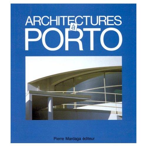 ARCHITECTURE A PORTO