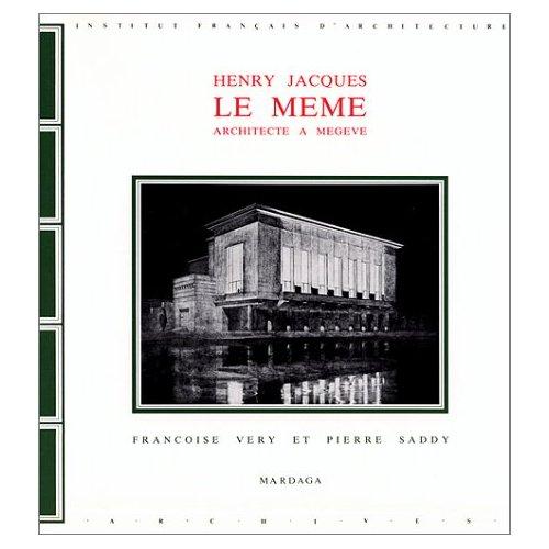 HENRY JACQUES LE MEME, ARCHITECTE A MEGEVE