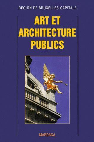 ART ET ARCHITECTURE PUBLIC A BRUXELLES