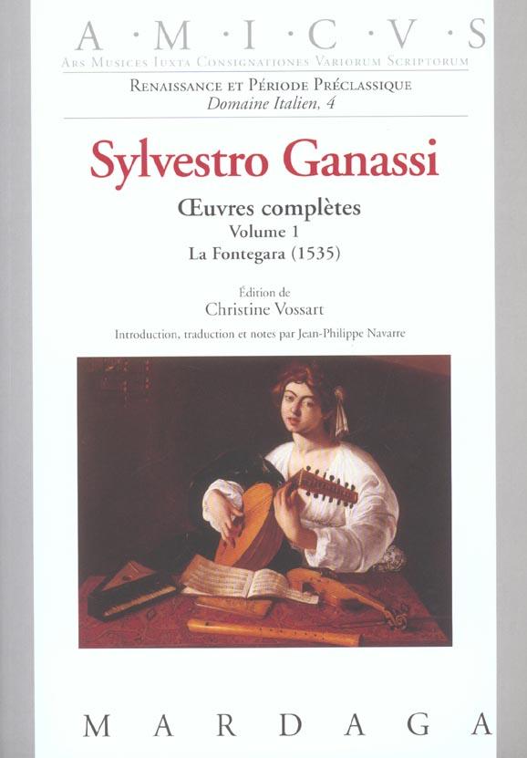 SYLVESTRO GANASSI - OEUVRES COMPLETES VOLUME 1