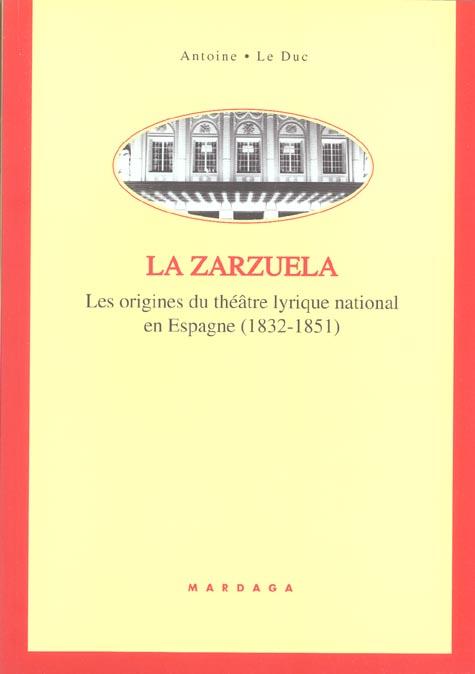 ZARZUELA - ORIGINES DU THEATRE LYRIQUE NATIONAL EN ESPAGNE