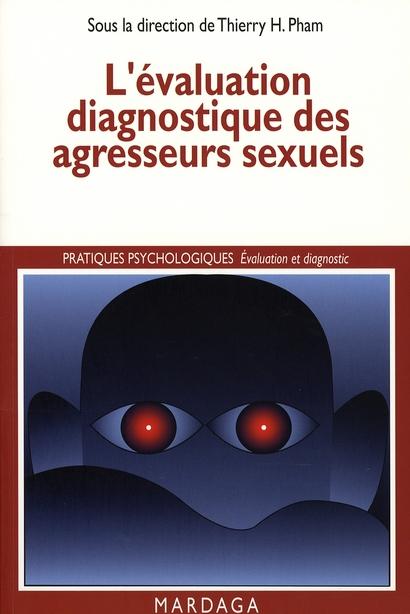 EVALUATION DIAGNOSTIQUE DES AGRESSEURS SEXUELS