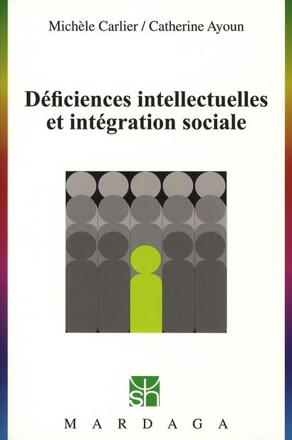 DEFICIENCES INTELLECTUELLES ET INTEGRATION SOCIALE