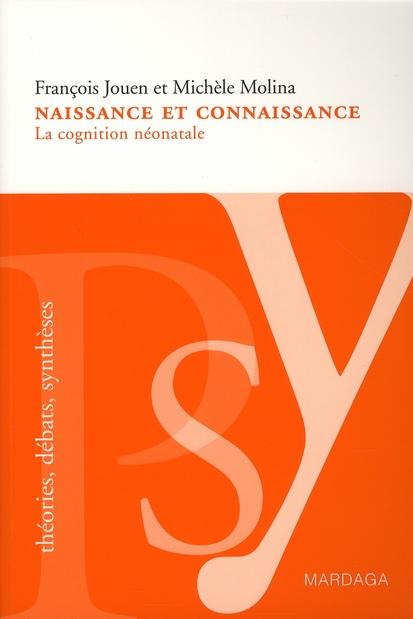 NAISSANCE ET CONNAISSANCE. COGNITION NEONATALE