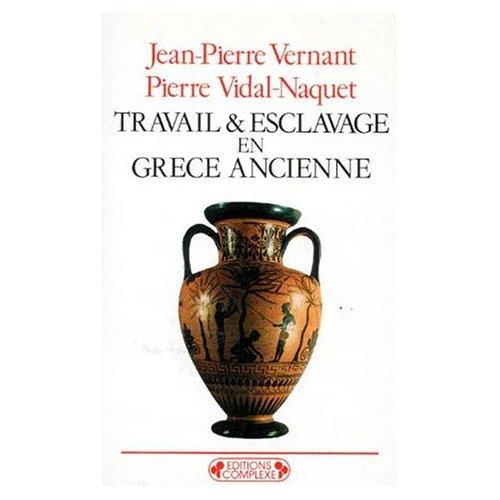 TRAVAIL ET ESCLAVAGE EN GRECE ANCIENNE