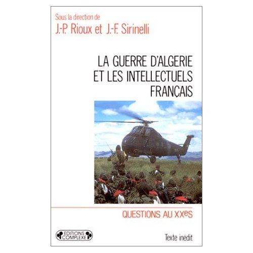 LA GUERRE D ALGERIE ET LES INTELLECTUELS