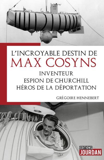 L'INCROYABLE DESTIN DE MAX COSYNS, L'HOMME QUI...