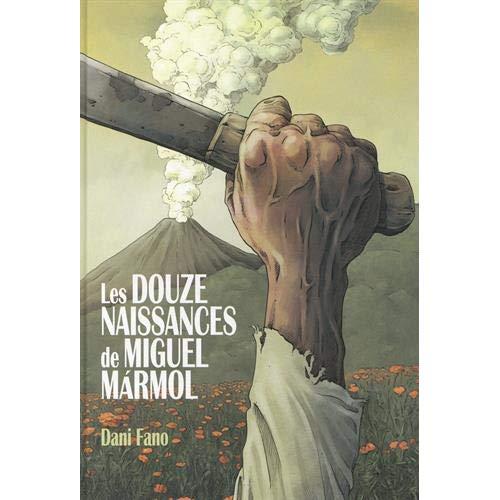 LES DOUZE NAISSANCES DE MIGUEL MARMOL