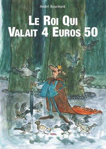 LE ROI QUI VALAIT 4,50 EUROS