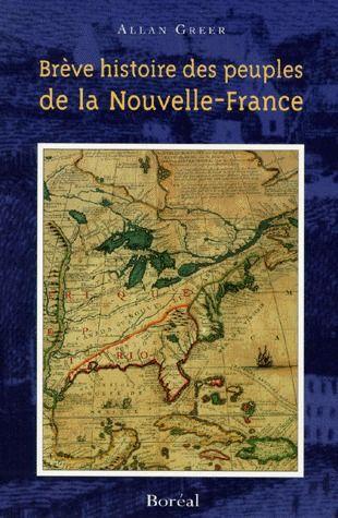 BREVE HISTOIRE DES PEUPLES DE LA NOUVELLE-FRANCE