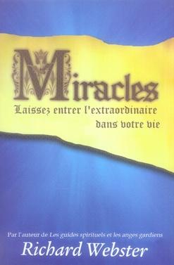 MIRACLES - LAISSEZ ENTRER EXTRAORDINAIRE DANS VIE