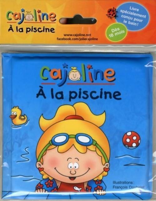 CAJOLINE A LA PISCINE. LIVRE DE BAIN