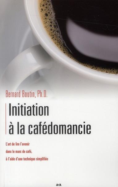 INITIATION A LA CAFEDOMANCIE - TOME 1