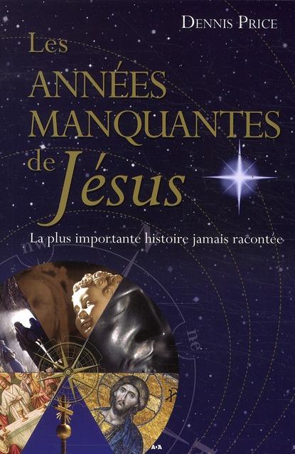 LES ANNEES MANQUANTES DE JESUS