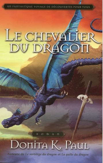LE CHEVALIER DU DRAGON  - LES CHRONIQUES DE LA GARDIENNE DES DRAGONS T3