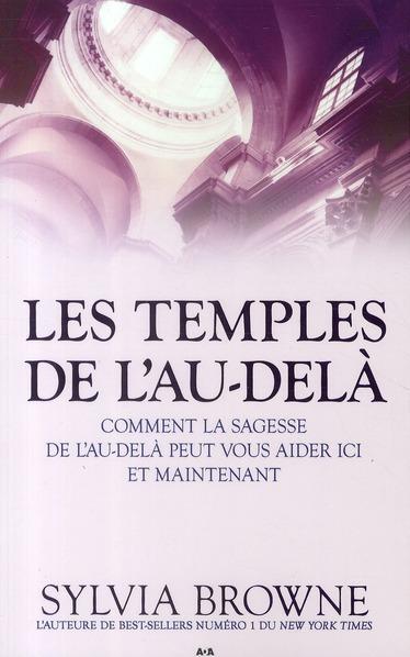 Les temples de l'Au-delà, Comment la sagesse de l'Au-delà peut vous aider ici et maintenant
