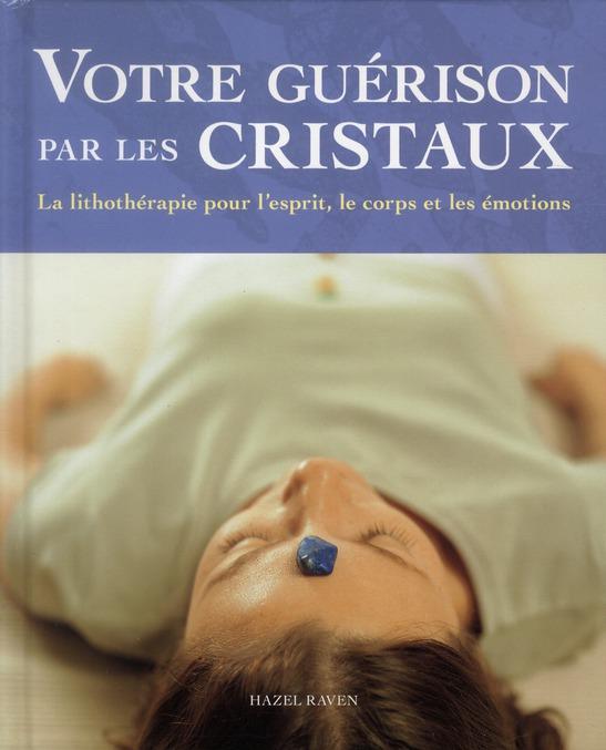 VOTRE GUERISON PAR LES CRISTAUX