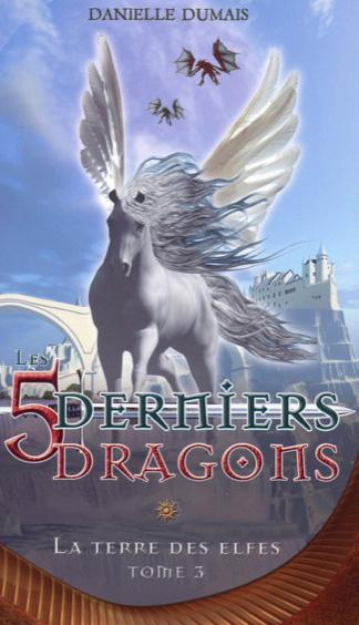 LES 5 DERNIERS DRAGONS TOME 3 - LA TERRE DES ELFES