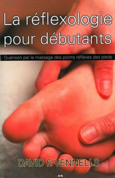LA REFLEXOLOGIE POUR DEBUTANTS
