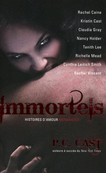 IMMORTELS - HISTOIRES D'AMOUR MORDANTES