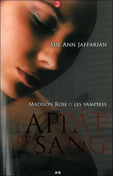 MADISON ROSE ET LES VAMPIRES - T2 : L'APPAT DU SANG