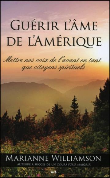 GUERIR L'AME DE L'AMERIQUE - METTRE NOS VOIX DE L'AVANT EN TANT QUE CITOYENS SPIRITUELS