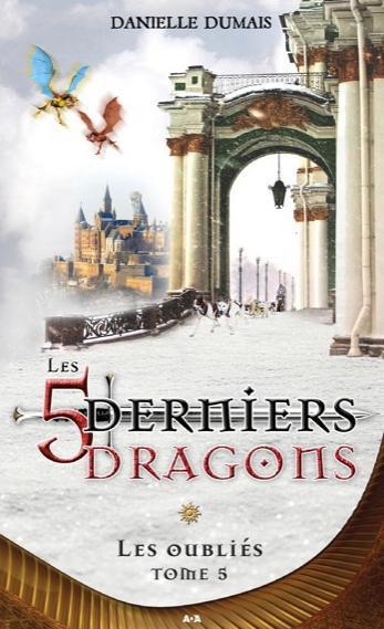 LES 5 DERNIERS DRAGONS - TOME 5 : LES OUBLIES