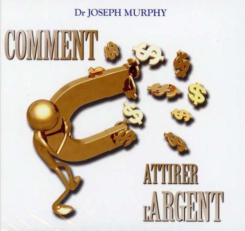 COMMENT ATTIRER L'ARGENT - LIVRE AUDIO 2 CD