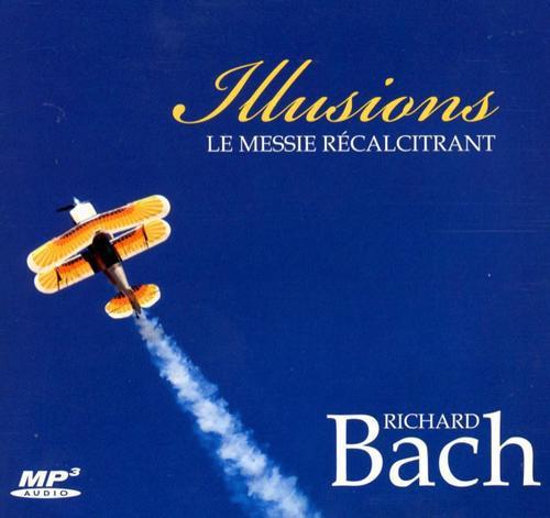 ILLUSIONS - LE MESSIE RECALCITRANT - LIVRE AUDIO