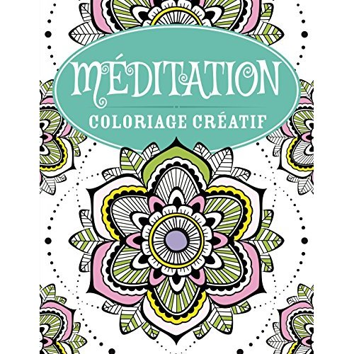 MEDITATION - COLORIAGE CREATIF